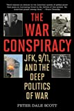 The War Conspiracy, Peter Dale Scott, 1626360952
