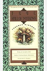 True Hallucinations by Terence McKenna (Mar 17 1994) Paperback