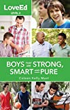 img - for LoveEd Boys Level 2: Raising Kids That Are Strong, Smart & Pure book / textbook / text book