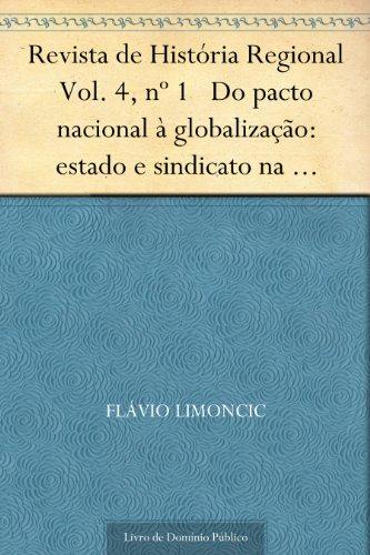 Revista de História Regional Vol. 4, nº 1 Do pacto nacional à globalização: estado e sindicato na regulação do capitalismo norte-americano