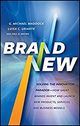 Brand New: Solving the Innovation Paradox -- How Great Brands Invent and Launch New Products, Services, and Business Models
