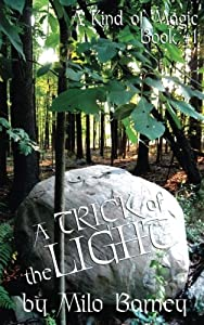 A Trick of the Light (A Kind of Magic Trilogy) (Volume 1)