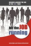 img - for Hit the Job Running: Because landing the job is the easy part book / textbook / text book
