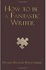 How To Be A Fantastic Writer Paperback