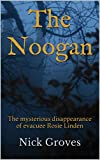 The Noogan: The mysterious disappearance of evacuee Rosie Linden (Stories From The Book Of Autumn 1)
