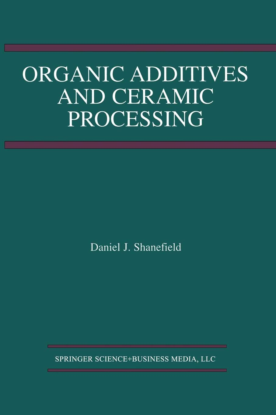 Organic Additives and Ceramic Processing