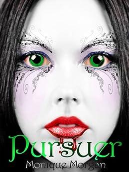 Pursuer (Alwahi Series Book 1) by [Morgan, Monique]