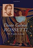 Dante Gabriel Rossetti : His Family-Letters:. Edited with a Memoir by William Michael Rossetti, Rossetti, Dante Gabriel, 0543966976