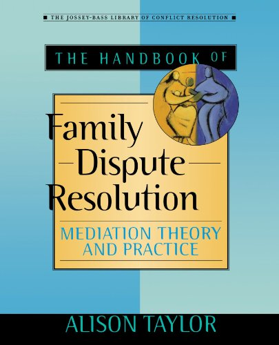 The of Handbook Family Dispute Resolution: Mediation Theory and Practice