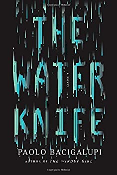 The Water Knife by Paolo Bacigalupi science fiction book reviews