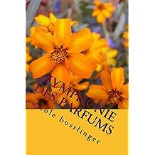 Symphonie des Parfums: le monde merveilleux des fragrances (French Edition)