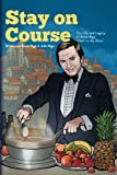 img - for Stay on Course The Life and Legacy of Ennio Riga,  Chef to the Stars  (Volume 1) book / textbook / text book
