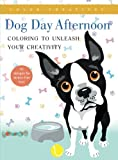 Dog Day Afternoon: Coloring to Unleash Your Creativity