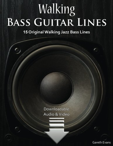 Walking Bass Guitar Lines: 15 Original Walking Jazz Bass Lines with Audio & Video (Volume 2)