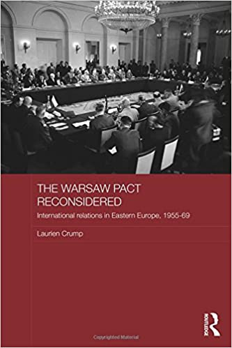 The Warsaw Pact Reconsidered: International Relations in Eastern Europe, 1955-1969 (Routledge Studies in the History of Russia and Eastern Europe)