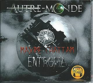 Autre-monde : [vol.4] : Entropia, Chattam, Maxime