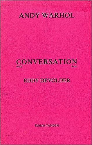 andy warhol conversation with eddy devolder andy warhol conversation avec eddy devolder