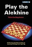 Play the Alekhine, Valentin Bogdanov, 1906454159