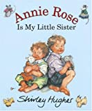 Annie Rose Is My Little Sister