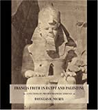 Francis Frith in Egypt and Palestine, Douglas R. Nickel and Francis Frith, 069111515X