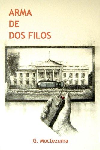 Arma De Dos Filos (Spanish Edition) [G Moctezuma] (Tapa Blanda)