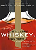 The Art of Distilling Whiskey, Moonshine, and Other Spirits offers