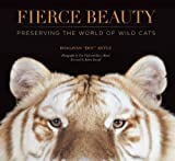 img - for Fierce Beauty: Preserving the World of Wild Cats book / textbook / text book