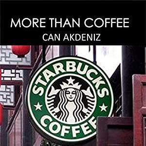 More than Coffee: The Secrets of Starbucks Success Audiobook