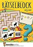 Rätselblock ab 6 Jahre: Kunterbunter Rätselspaß: Labyrinthe, Fehler finden, Suchbilder, Wörtergitter, Sudokus u.v.m. (Rätseln, knobeln, logisches Denken, Band 631)