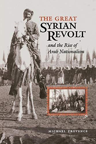 The Great Syrian Revolt and the Rise of Arab Nationalism (Modern Middle East Series)