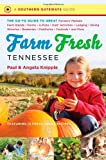Farm Fresh Tennessee, Angela Knipple and Paul Knipple, 1469607743