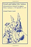 img - for French and Indian War Notices Abstracted from Colonial Newspapers, Volume 3: January 1, 1758-September 17, 1759 by Armand Francis Lucier (2007-03-02) book / textbook / text book