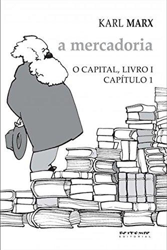 O Capital - livro 1 - capítulo 1: A mercadoria