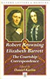 Front cover for the book The Courtship of Robert Browning and Elizabeth Barrett by Daniel Karlin