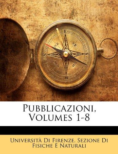 Pubblicazioni, Volumes 1-8 (Italian Edition) ebook