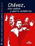 Chavez, Plan Andino y Guerra Aimétrica, Alberto Garrido, 9587097572