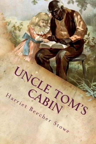 Uncle Tom's Cabin: Illustrated