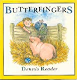 Butterfingers, Dennis Reader, 0395575818