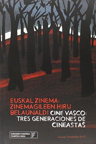 Descargar Libro Euskal Zinema. Zinemagileen Hiru Belaunaldi. Cine Vasco. Tres Generaciones De Cineastas - Edición Bilingüe Joxean Fernández Gutiérrez