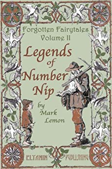 Legends of Number Nip [illustrated] - Forgotten Fairytales Vol. 2 by [Lemon, Mark]
