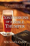 Confessions of a Bible Thumper, Michael Camp, 1936672278