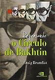 img - for Repensando o C rculo de Bakhtin (Em Portuguese do Brasil) book / textbook / text book
