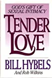 Tender Love, Bill Hybels and Rob Wilkins, 0802463495