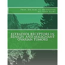 Estradiol Receptors in Benign  and Malignant Ovarian Tumors