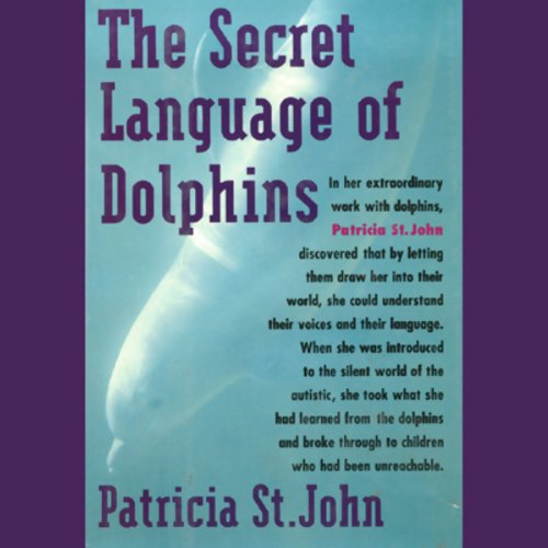 The Secret Language of Dolphins by Blackstone Audio, Inc.