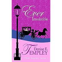 Ever Irresistible (Ever Regency Book 1)