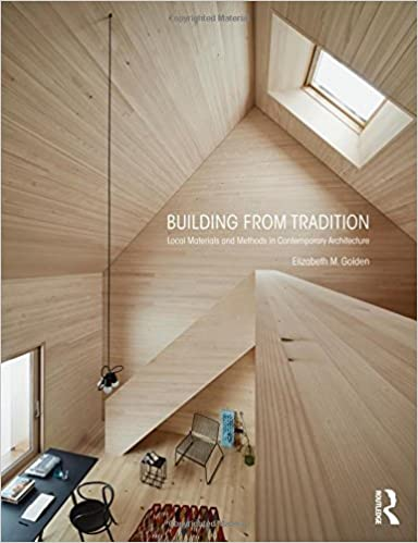 Building from Tradition: Local Materials and Methods in Contemporary ...