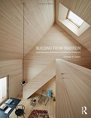 Price comparison product image Building from Tradition: Local Materials and Methods in Contemporary Architecture