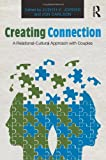 img - for Creating Connection: A Relational-Cultural Approach with Couples (Family Therapy and Counseling) book / textbook / text book