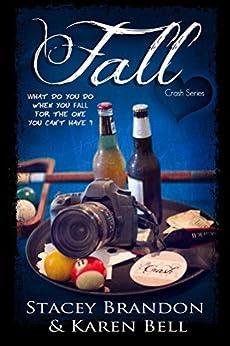 Fall (The Crash Series Book 2) by [Brandon, Stacey, Bell, Karen]